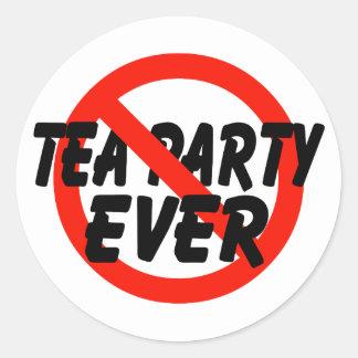 No Tea Party EVER Anti Tea Party Round Sticker