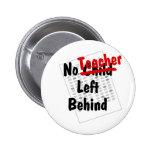 no teacher left behind pinback button