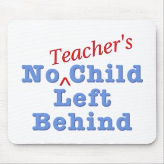 No Teacher's Child Left Behind Mouse Pad