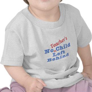 No Teacher's Child Left Behind T Shirt