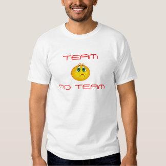 No Team, TEAM, NO TEAM T-shirt