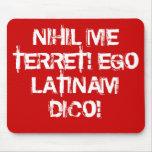 ¡No temo nada!  ¡Hablo el latín! Tapete De Raton