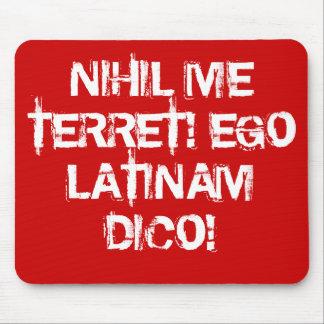 ¡No temo nada!  ¡Hablo el latín! Mouse Pad