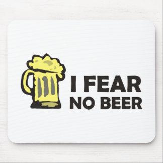 No temo ninguna cerveza, taza que hace espuma alfombrillas de ratón