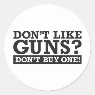 ¿No tenga gusto de los armas? ¡No compre uno! Pegatina Redonda