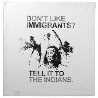 No tenga gusto de los inmigrantes, lo dicen a los  servilleta imprimida
