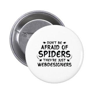 No tenga miedo de arañas pin redondo de 2 pulgadas