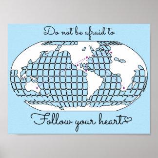 No tenga miedo de seguir su corazón póster