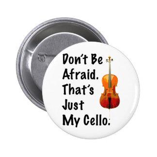 No tenga miedo que apenas es mi violoncelo pin