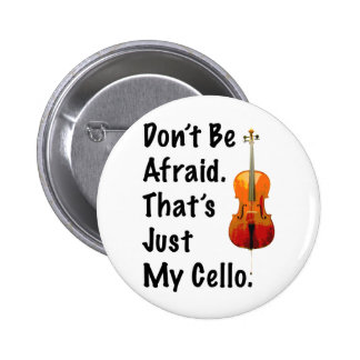 No tenga miedo que apenas es mi violoncelo pin redondo de 2 pulgadas