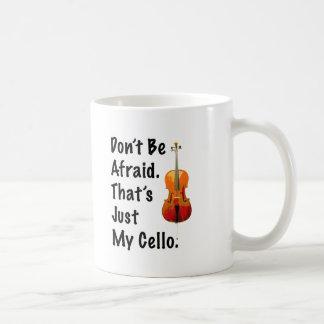 No tenga miedo que apenas es mi violoncelo taza