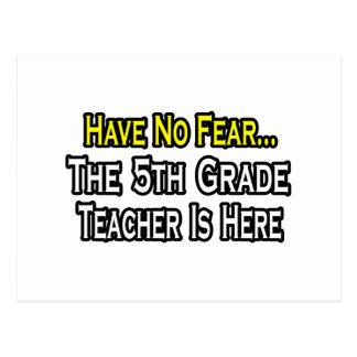 No tenga ningún miedo, el 5to profesor del grado e tarjetas postales