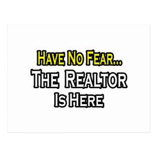 No tenga ningún miedo, el agente inmobiliario está postales