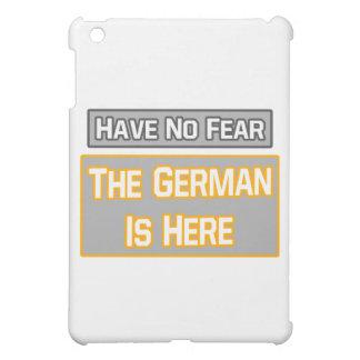 No tenga ningún miedo. El alemán está aquí