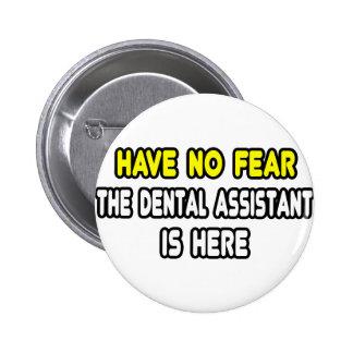 No tenga ningún miedo el ayudante de dentista est pin