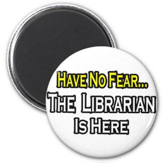 No tenga ningún miedo, el bibliotecario está aquí imán de frigorifico