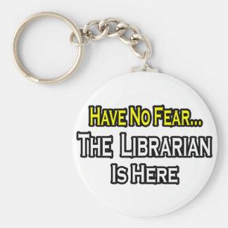 No tenga ningún miedo, el bibliotecario está aquí llavero redondo tipo pin
