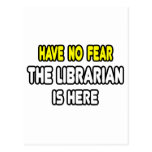No tenga ningún miedo, el bibliotecario está aquí postales