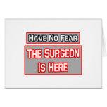 No tenga ningún miedo. El cirujano está aquí Tarjetas