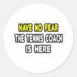 No tenga ningún miedo, el coche de tenis está aquí etiqueta