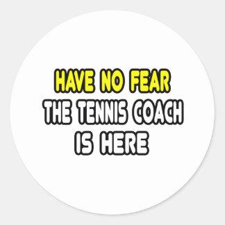 No tenga ningún miedo, el coche de tenis está aquí etiqueta redonda