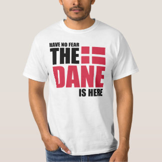No tenga ningún miedo, el danés está aquí camisa