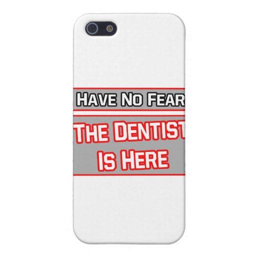 No tenga ningún miedo. El dentista está aquí iPhone 5 Coberturas