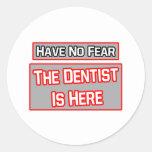 No tenga ningún miedo. El dentista está aquí Pegatinas
