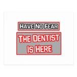 No tenga ningún miedo. El dentista está aquí Tarjetas Postales