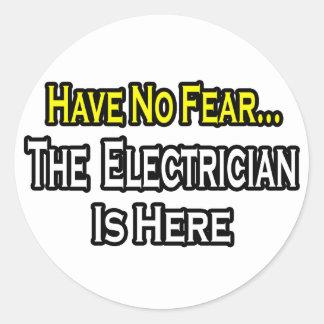 No tenga ningún miedo el electricista está aquí etiqueta