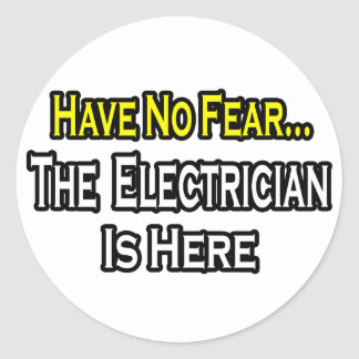 No tenga ningún miedo, el electricista está aquí pegatina redonda