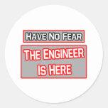 No tenga ningún miedo. El ingeniero está aquí Etiqueta Redonda