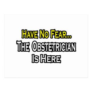 No tenga ningún miedo, el obstétrico está aquí postal