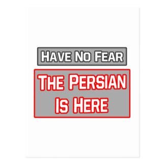 No tenga ningún miedo El persa está aquí Tarjetas Postales