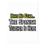 No tenga ningún miedo, el profesor español está aq postal