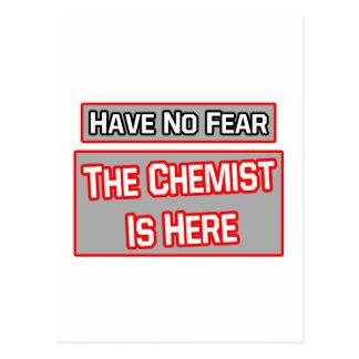 No tenga ningún miedo. El químico está aquí Postal