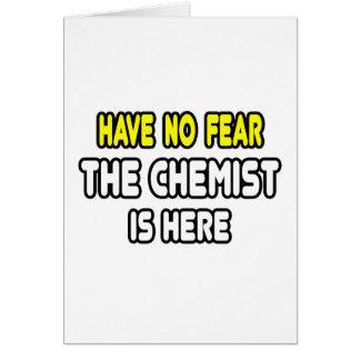 No tenga ningún miedo, el químico está aquí tarjeta de felicitación