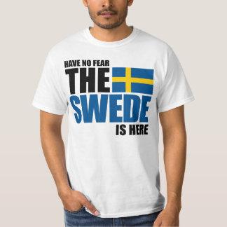 No tenga ningún miedo, el sueco está aquí camisa