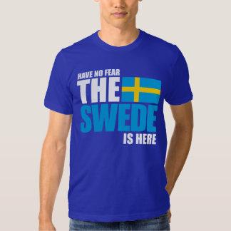 No tenga ningún miedo, el sueco está aquí camiseta playera