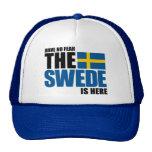 No tenga ningún miedo, el sueco está aquí gorras