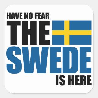 No tenga ningún miedo, el sueco está aquí pegatina cuadrada