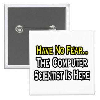 No tenga ningún miedo, informático está aquí pin