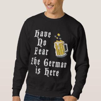 No tenga ningún miedo que el alemán está aquí sudadera
