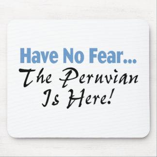 No tenga ningún miedo que el Peruvian está aquí Mousepad