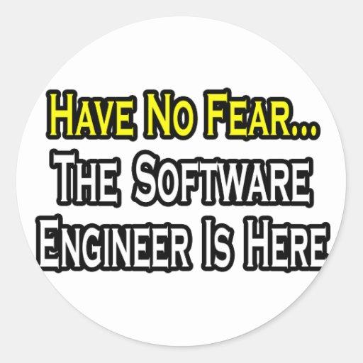 No tenga ningún miedo, Software Engineer está aquí Pegatina Redonda