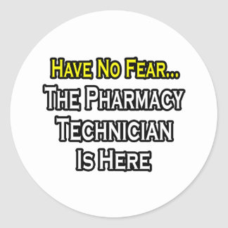 No tenga ningún miedo, técnico de la farmacia está pegatina redonda