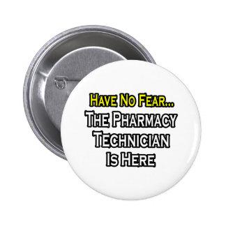 No tenga ningún miedo, técnico de la farmacia está pin redondo de 2 pulgadas