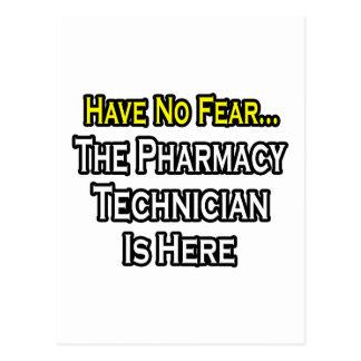 No tenga ningún miedo, técnico de la farmacia está postal