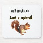No tengo A.D.H.D…. Mire una ardilla Alfombrilla De Ratón