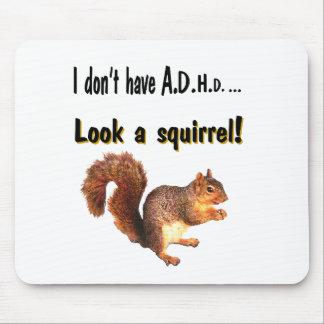 No tengo A.D.H.D…. Mire una ardilla Mouse Pad